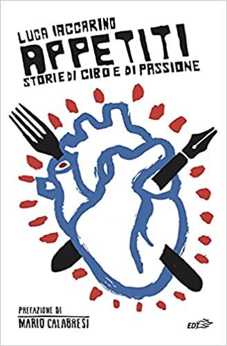 """In libreria dal 20 maggio """"Appetiti"""" il nuovo libro del giornalista, scrittore e critico gastronomico Luca Iaccarino."""