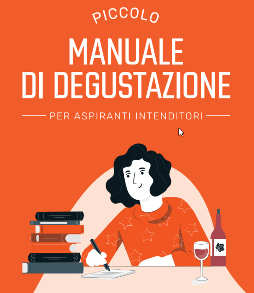 Diventare intenditori di vino con un piccolo manuale di degustazione