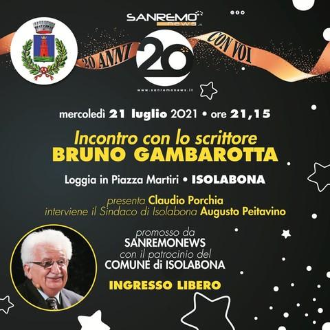 Per i 20 anni di Sanremonews: mercoledì 21 luglio Bruno Gambarotta a Isolabona (IM)